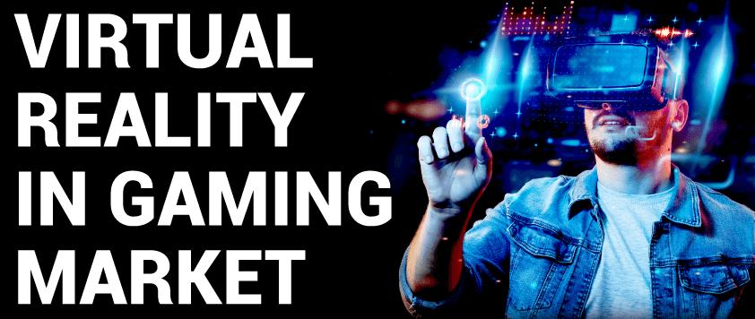 Virtual Reality Gaming Market