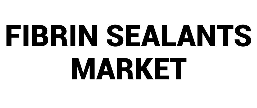 Fibrin Sealants Market