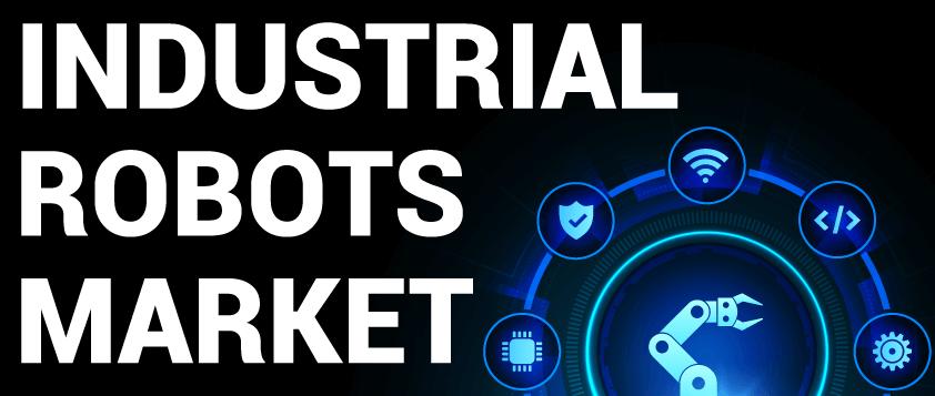 Industrial Robots Market