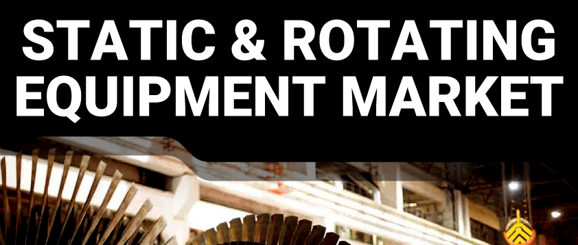 Static and Rotating Equipment Market