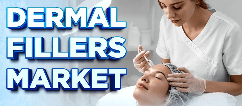 Dermal Fillers Market