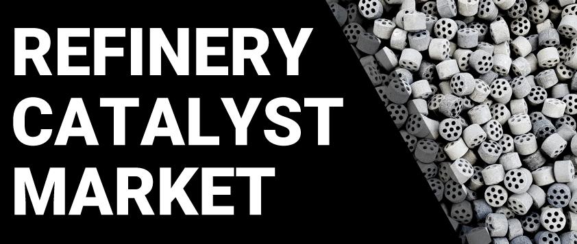 Refinery Catalyst Market