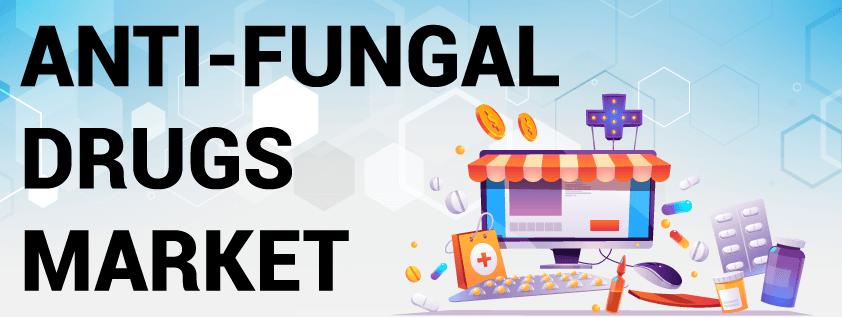 Antifungal Drugs Market