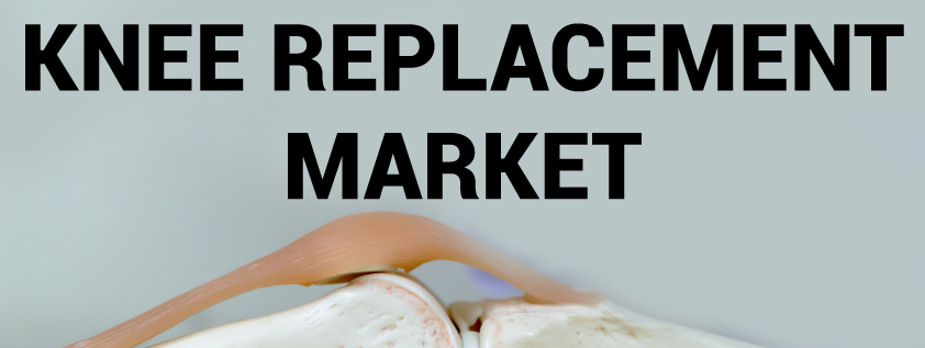 Knee Replacement Implants Market