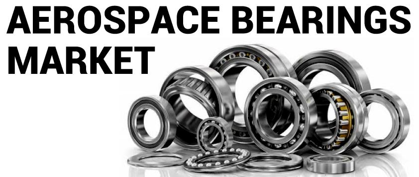 Aerospace Bearings Market