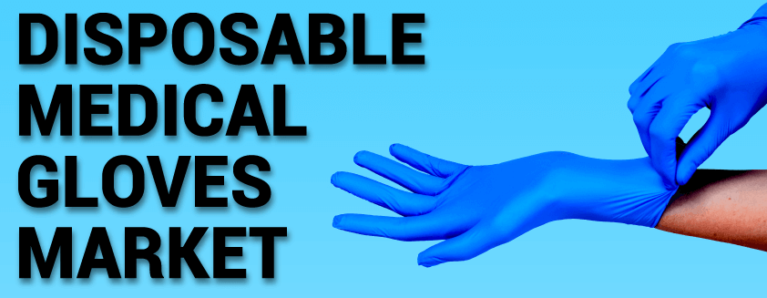 Disposable Medical Gloves Market