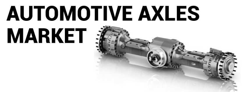 Automotive Axle Market