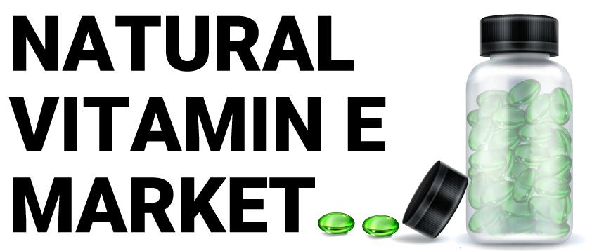 Natural Vitamin E Market