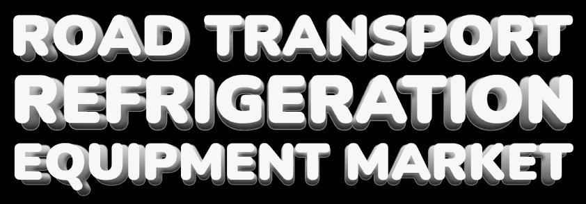 Road Transport Refrigeration Equipment Market
