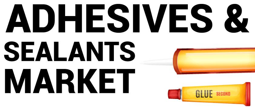 Adhesives and Sealants Market