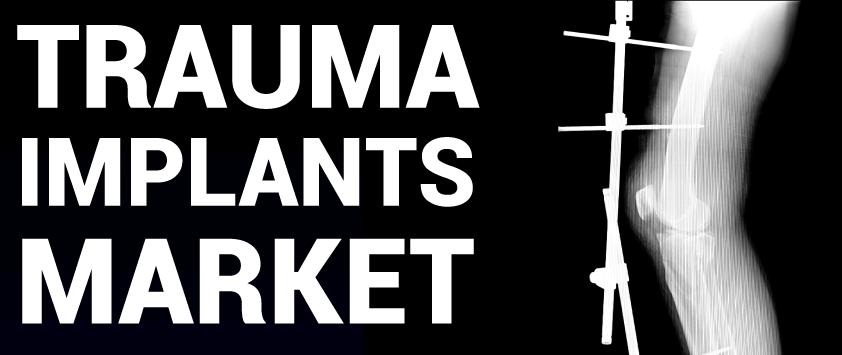 Trauma Implants Market