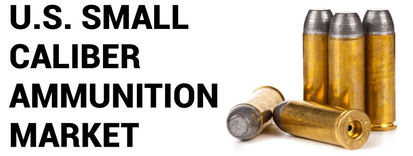 U.S. Small Caliber Ammunition Market