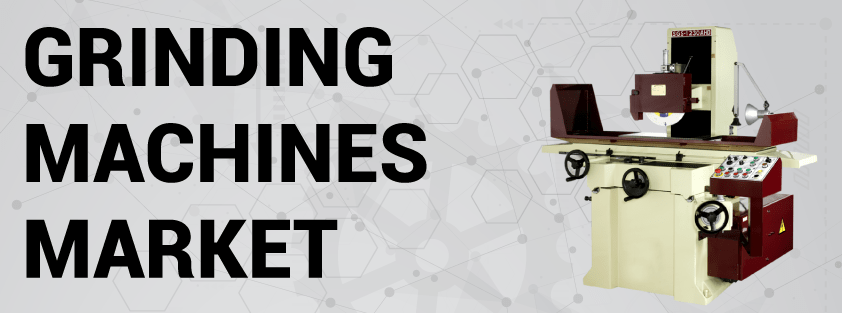Grinding Machines Market