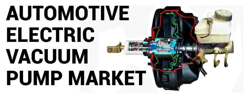 Automotive Electric Vacuum Pump Market