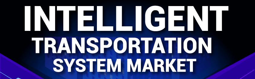 Intelligent Transportation System Market