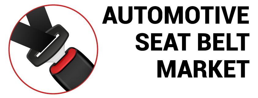Automotive Seat Belts Market