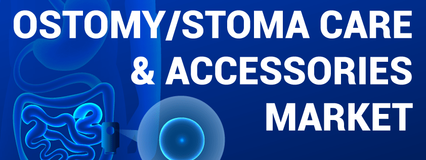 Ostomy/Stoma Care and Accessories Market