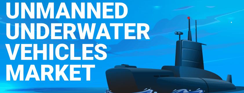 Unmanned Underwater Vehicles (UUV) Market