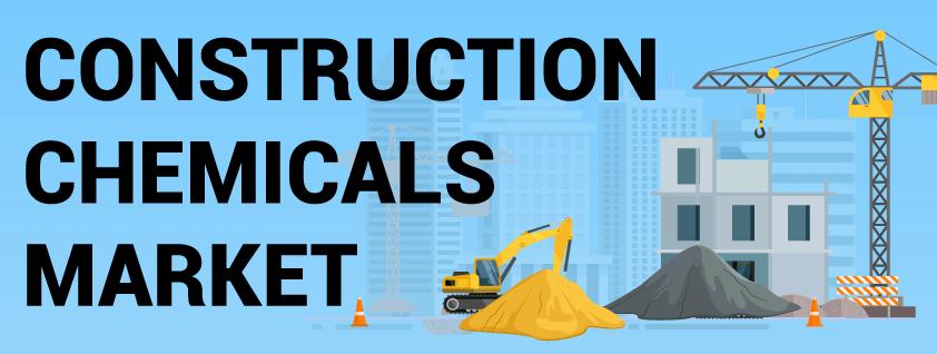 Construction Chemicals Market