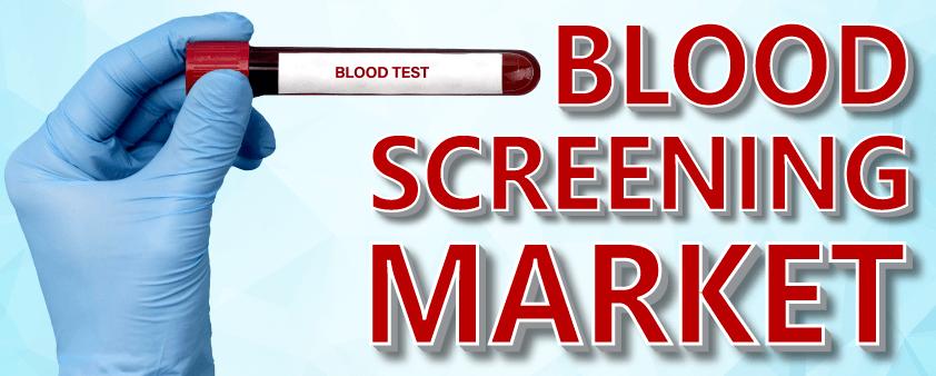 Blood Screening Market