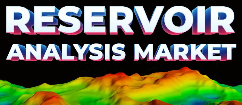 Reservoir Analysis Market