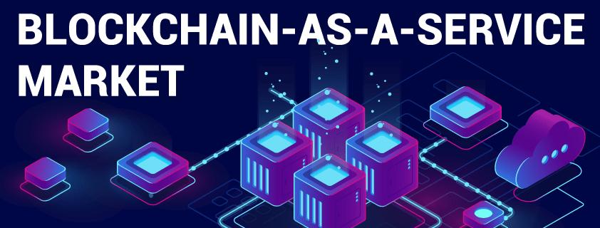Blockchain-as-a-Service (BaaS) Market