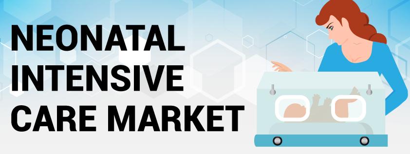 Neonatal Intensive Care Market
