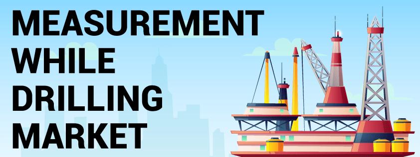 Measurement While Drilling Market