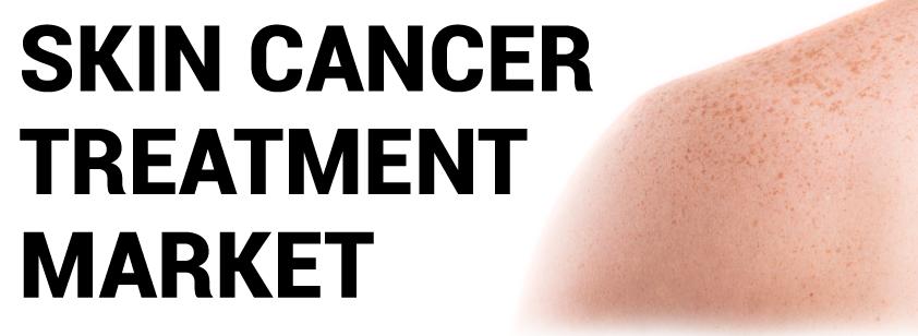 Skin Cancer Treatment Market