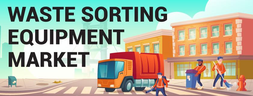 Waste Sorting Equipment Market