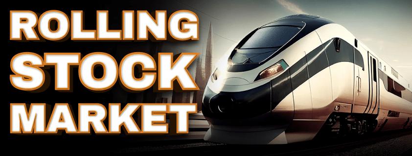 Rolling Stock Market