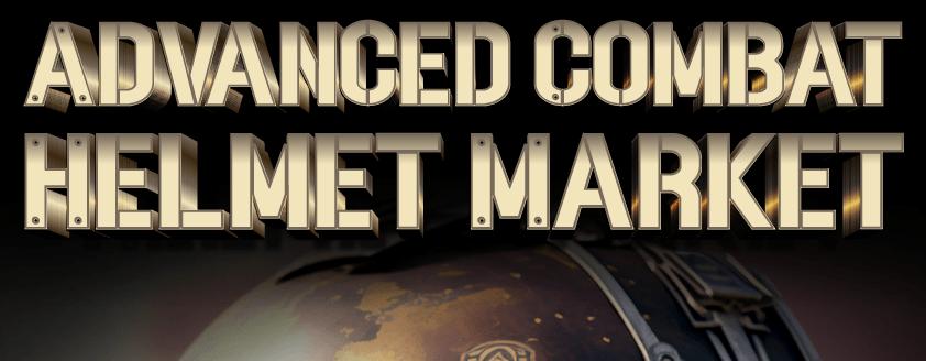 Advanced Combat Helmet Market