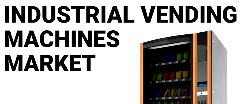Industrial Vending Machines Market