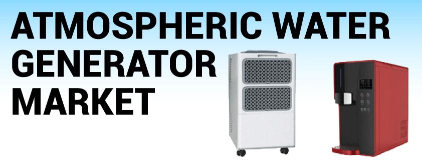 Atmospheric Water Generator Market