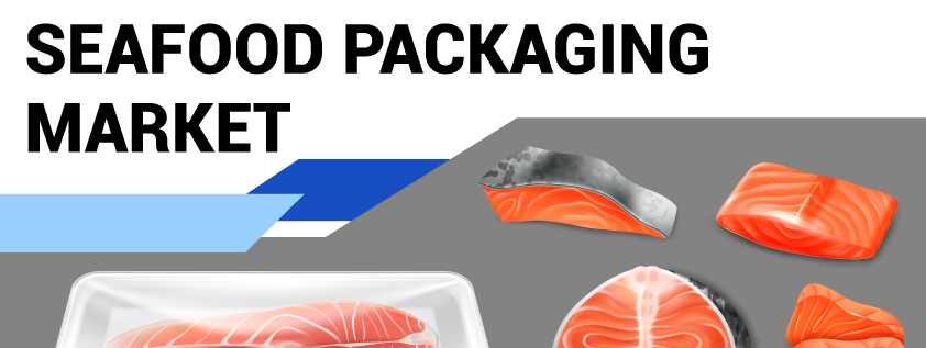 Seafood Packaging Market