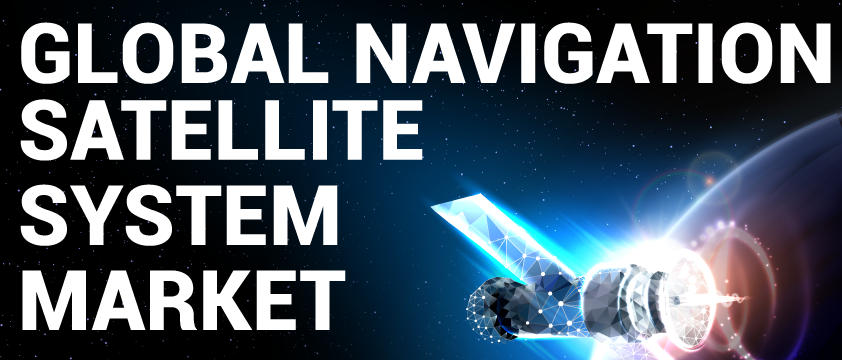 Global Navigation Satellite System (GNSS) Market