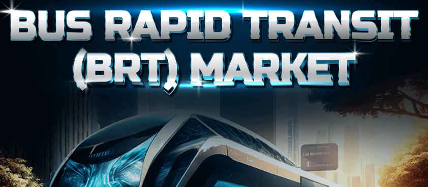 Bus Rapid Transit (BRT) Market
