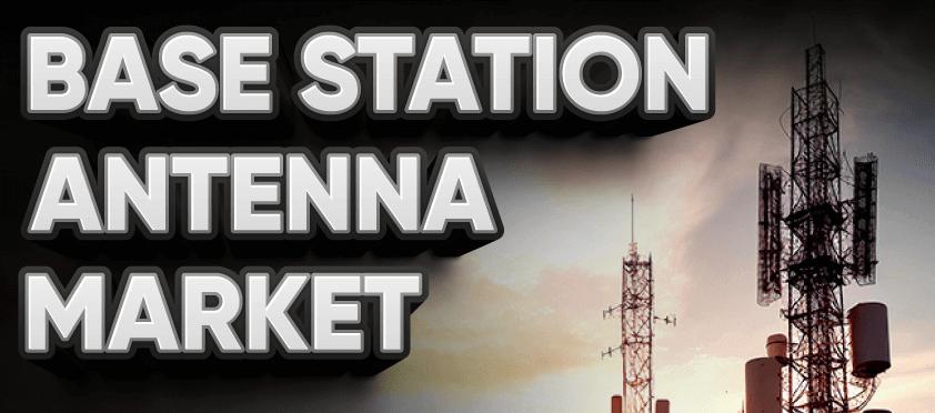 Base Station Antennas Market