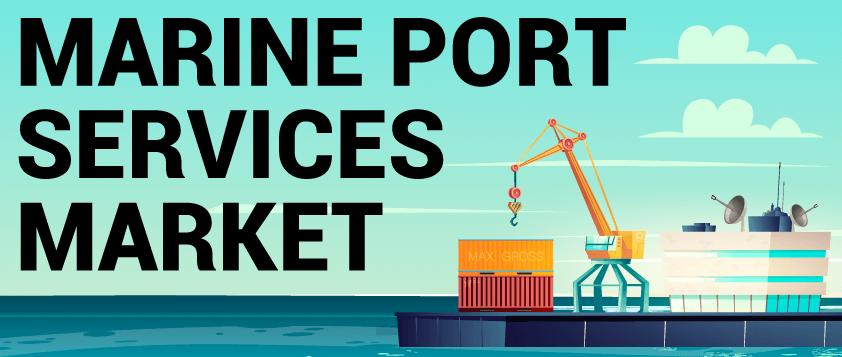 Marine Port Services Market