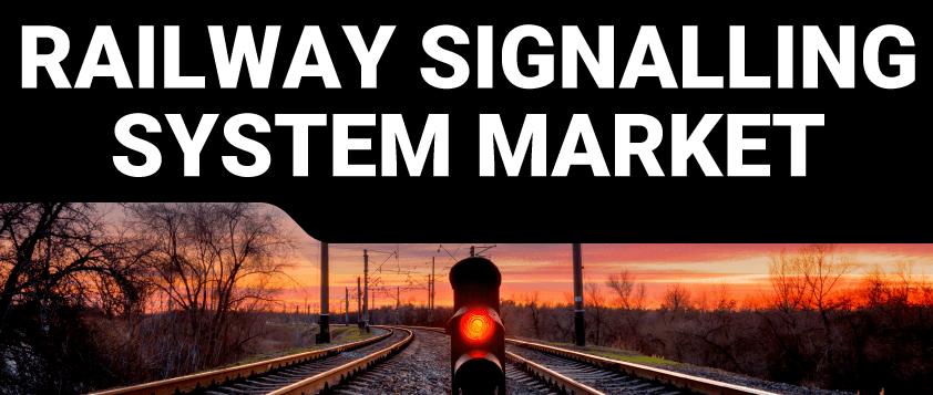 Railway Signalling System Market