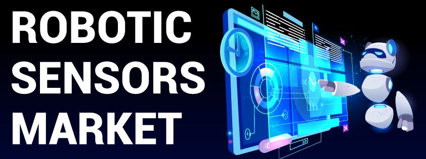 Robotic Sensors Market