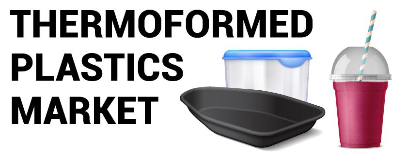 Thermoformed Plastics Market