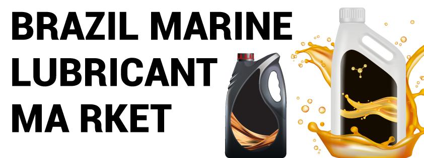 Brazil Marine Lubricant Market