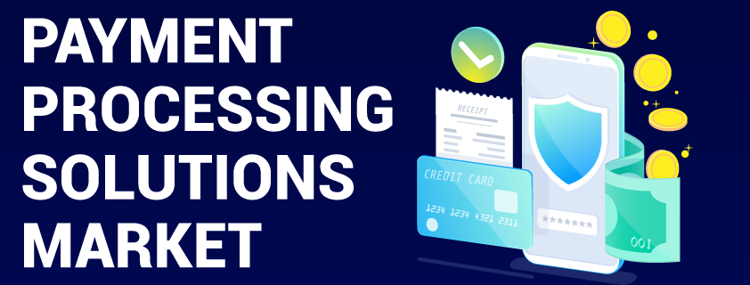 Payment Processing Solutions Market