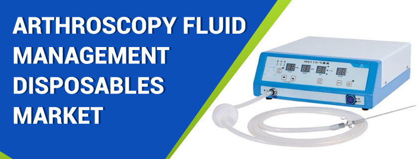 Arthroscopy Fluid Management Disposables Market