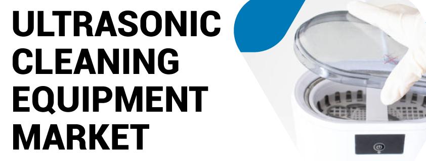 Ultrasonic Cleaning Equipment Market