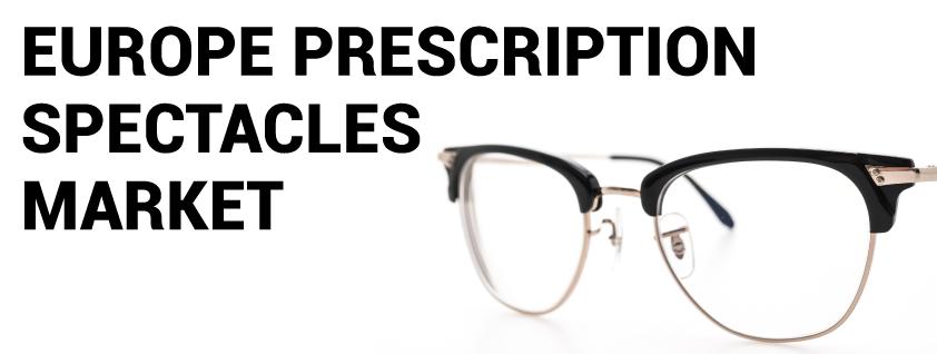 Europe Prescription Spectacles Market