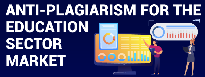 Anti-Plagiarism for the Education Sector Market