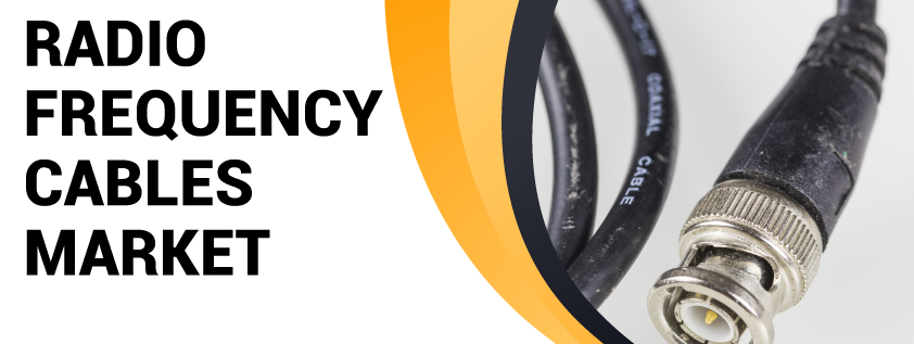 Radio Frequency Cables Market