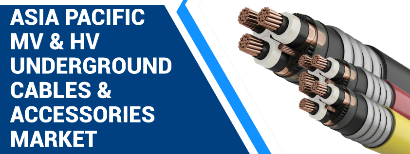 Asia Pacific MV and HV Underground Cables and Accessories Market